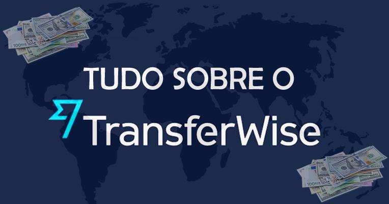 Tudo sobre o Transferwise!